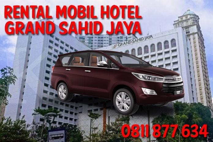 Sewa Rental Mobil Grand Sahid Jaya Hotel Jakarta Unit Lengkap Harga Murah