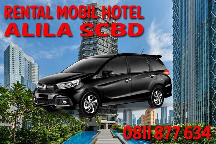 Sewa Rental Mobil Hotel Alila SCBD Jakarta Unit Lengkap Harga Murah
