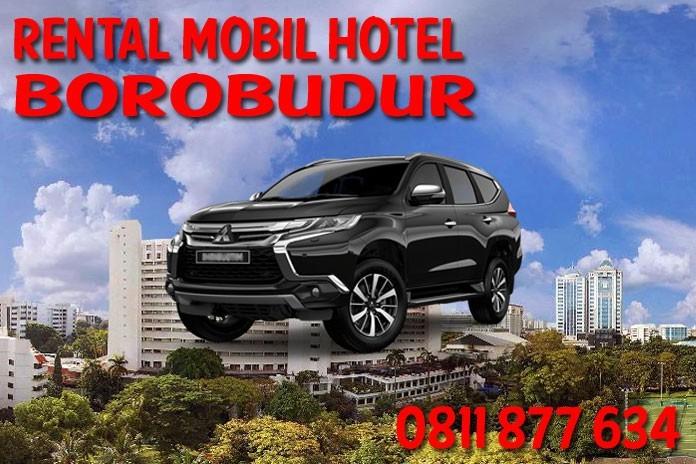 Sewa Rental Mobil Hotel Borobudur Unit Lengkap Harga Murah