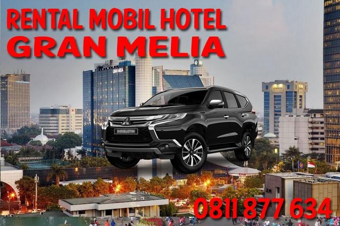 Sewa Rental Mobil Hotel Gran Melia Jakarta Unit Lengkap Harga Murah