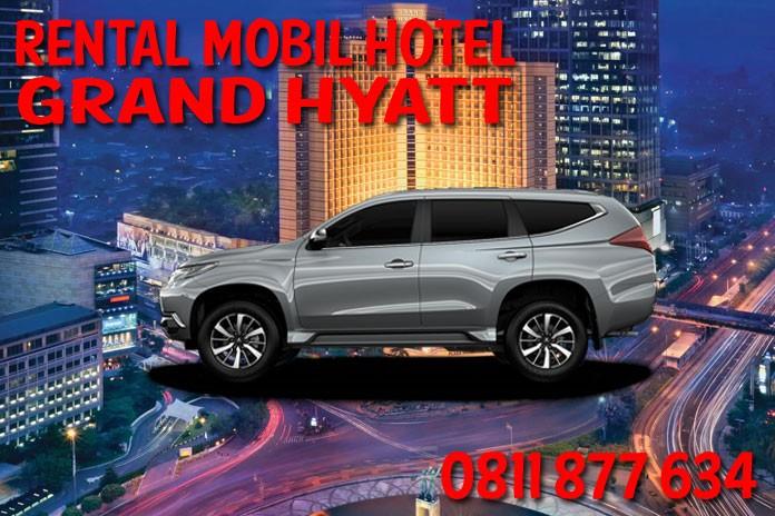 Sewa Rental Mobil Hotel Grand Hyatt Jakarta Unit Lengkap Harga Murah