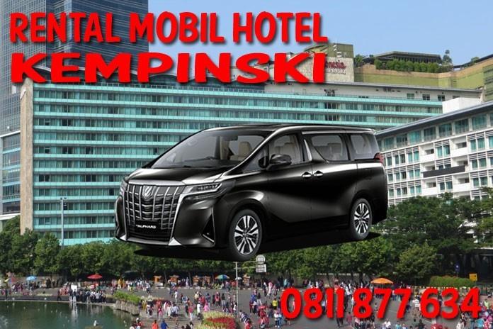 Sewa Rental Mobil Hotel Indonesia Kempinski Jakarta Unit Lengkap Harga Murah