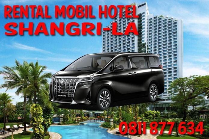 Sewa Rental Mobil Shangri-La Hotel Jakarta Unit Lengkap Harga Murah