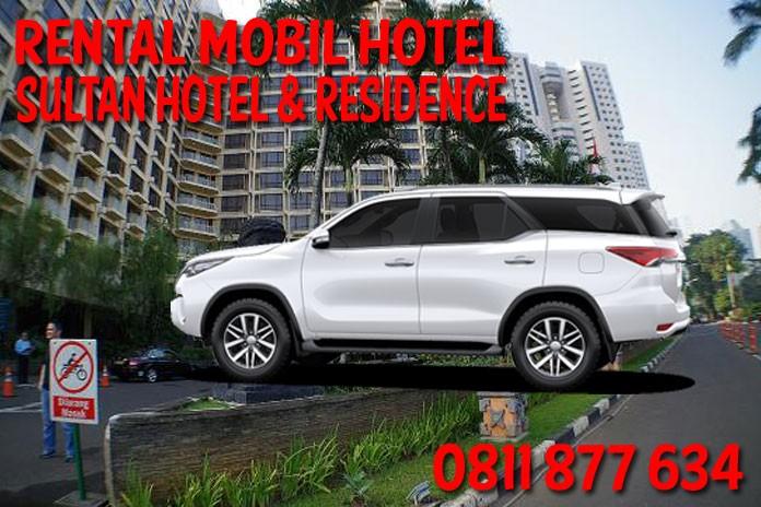Sewa Rental Mobil The Sultan Hotel & Residence Jakarta Unit Lengkap Harga Murah