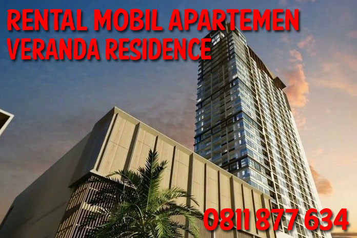 Sewa Rental Mobil Veranda Residence unit Lengkap Harga Kompetitif