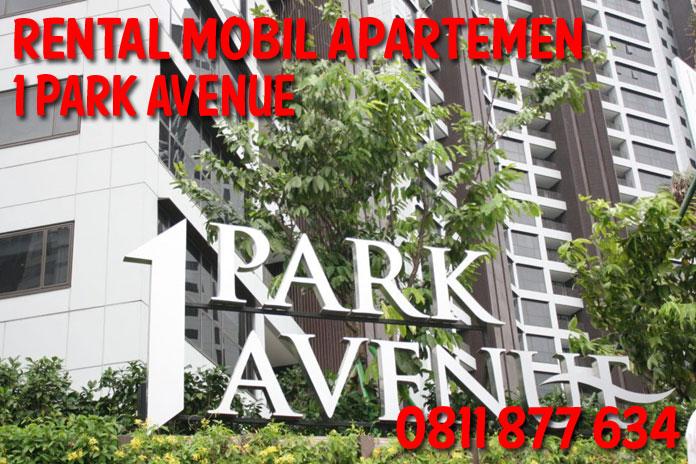 Sewa Rental Mobil apartemen1 Park Avenue unit Lengkap Harga Kompetitif