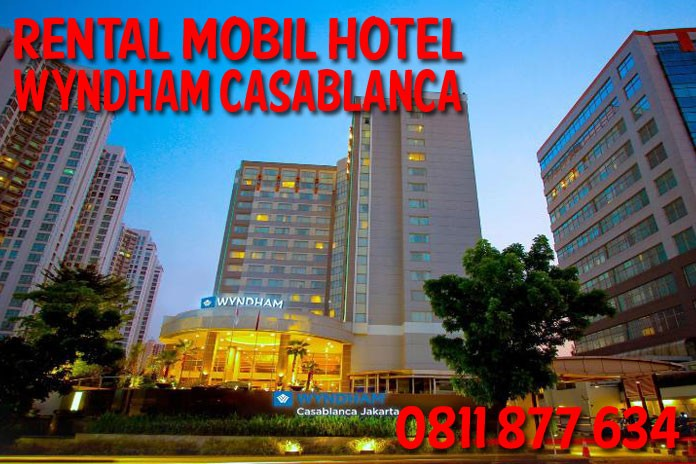 Sewa Rental Mobil dekat Hotel Wyndham Casablanca Jakarta Unit Lengkap Harga Murah