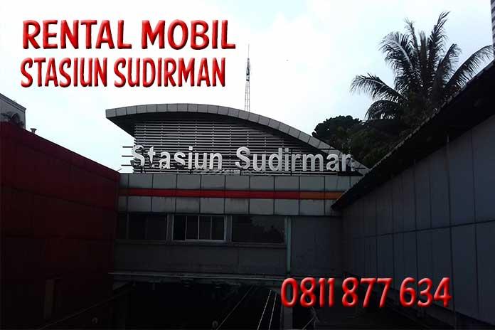Sewa Rental Mobil di Stasiun Sudirman Harga Murah Unit Lengkap Free Driver
